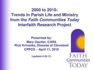 2000 to 2010:  Trends in Parish Life and Ministry from the  Faith Communities Today Interfaith Research Project