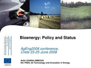 Bioenergy: Policy and Status
