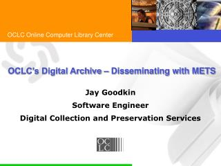 OCLC's Digital Archive – Disseminating with METS