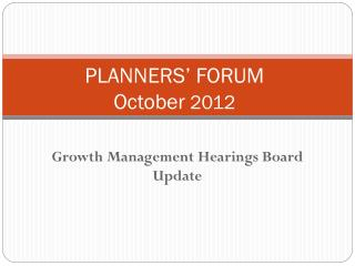 PLANNERS' FORUM October  2012
