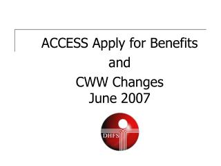 ACCESS Apply for Benefits  and  CWW Changes June 2007