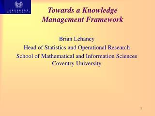 Towards a Knowledge Management Framework
