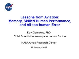 Lessons from Aviation:   Memory, Skilled Human Performance,  and All-too-human Error