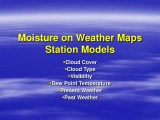 Moisture on Weather Maps Station Models
