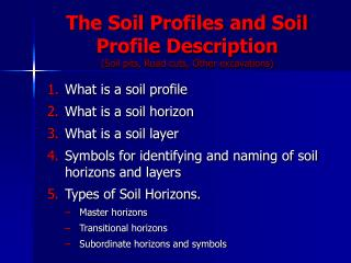 The Soil Profiles and Soil Profile Description (Soil pits, Road cuts, Other excavations)
