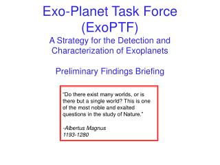 Exo-Planet Task Force (ExoPTF) A Strategy for the Detection and Characterization of Exoplanets Preliminary Findings Bri