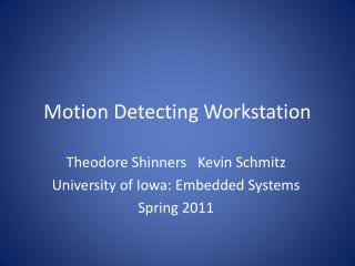 Motion Detecting Workstation
