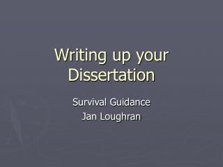 Writing up your Dissertation