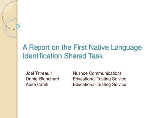A Report on the First Native Language Identification Shared Task