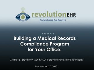 Building a Medical Records Compliance Program  for Your Office: