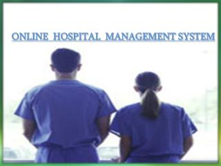 ONLINE  HOSPITAL  MANAGEMENT SYSTEM
