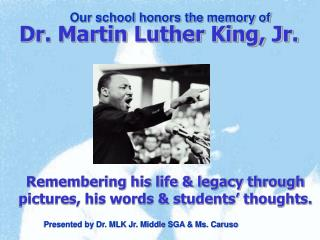 Remembering his life & legacy through pictures, his words & students' thoughts.