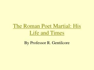 The Roman Poet Martial: His Life and Times