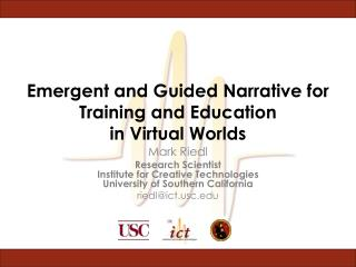 Emergent and Guided Narrative for  Training and Education  in Virtual Worlds
