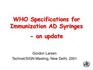 WHO Specifications for Immunization AD Syringes  - an update