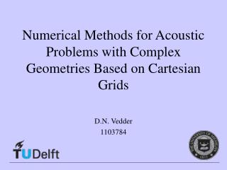 Numerical Methods for Acoustic Problems with Complex Geometries Based on Cartesian Grids