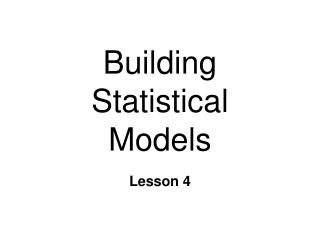 Building  Statistical  Models