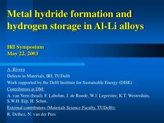 Metal hydride formation and hydrogen storage in Al-Li alloys IRI Symposium May 22, 2003