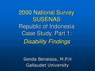 2000 National Survey SUSENAS Republic of Indonesia  Case Study, Part 1:  Disability Findings