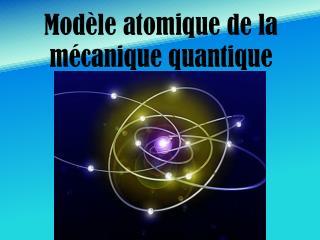 Modèle atomique de la mécanique quantique