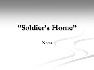 """""""Soldier's Home"""""""