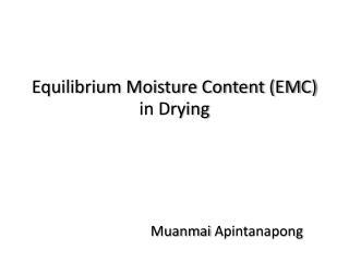 Equilibrium Moisture Content (EMC) in Drying