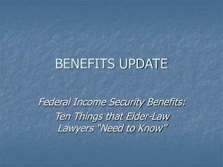 BENEFITS UPDATE