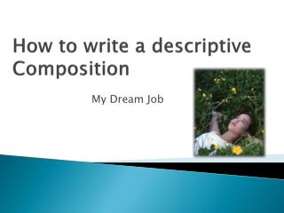 How to write a descriptive Composition