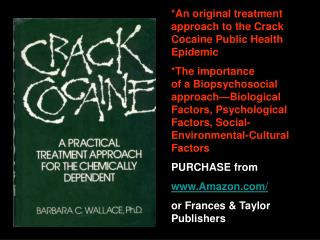 *An original treatment approach to the Crack Cocaine Public Health Epidemic
