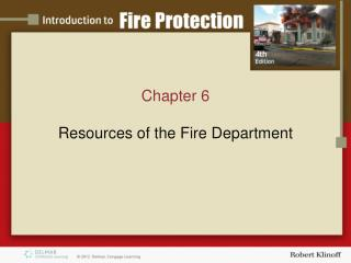 Chapter 6 Resources of the F ire Department