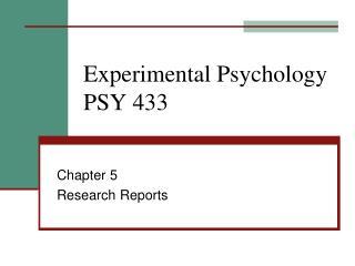 Experimental Psychology PSY 433