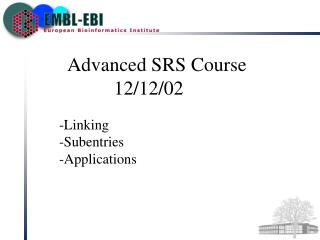 Advanced SRS Course 			   12/12/02