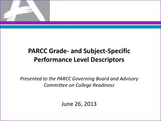 PARCC Grade- and Subject-Specific Performance Level  Descriptors Presented to the PARCC Governing Board and Advisory Co