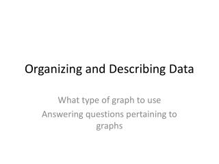 Organizing and Describing Data