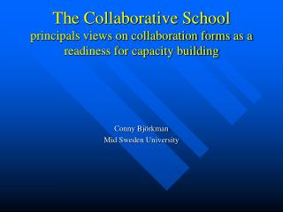The Collaborative School principals views on collaboration forms as a readiness for capacity building