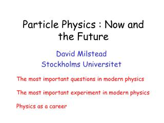 Particle Physics : Now and the Future
