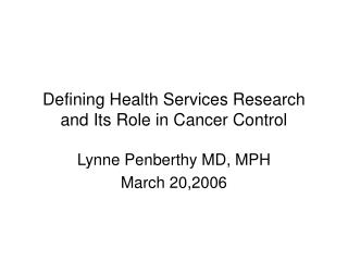 Defining Health Services Research and Its Role in Cancer Control
