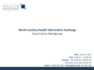 Date :  May 12, 2011 Time :  9:00 am – 11:00 am  Location :   NC Institute of Medicine 630 Davis Drive, Morrisville, NC