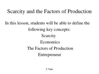 Scarcity and the Factors of Production