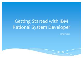 Getting Started with IBM Rational System Developer