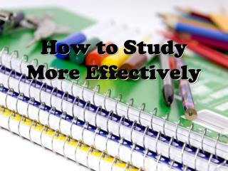 How to Study More Effectively