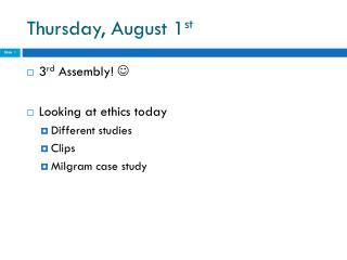 Thursday, August 1 st