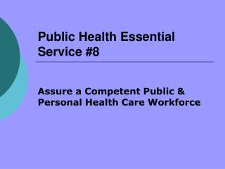 Public Health Essential Service #8