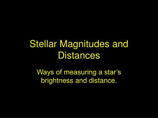 Stellar Magnitudes and Distances