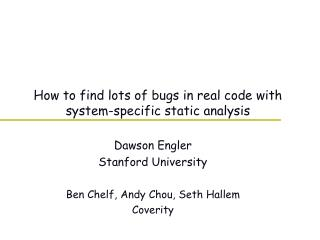 How to find lots of bugs in real code with system-specific static analysis