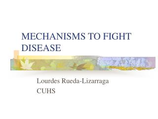 MECHANISMS TO FIGHT DISEASE
