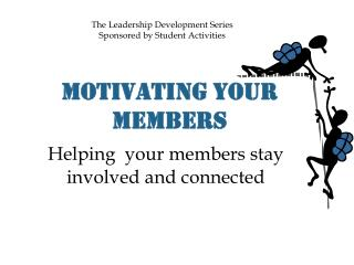 The Leadership Development Series Sponsored by Student Activities