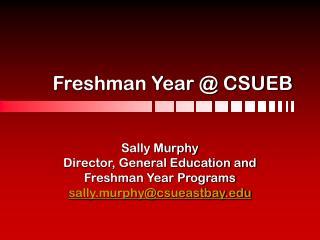 Freshman Year  CSUEB