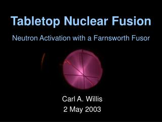 Tabletop Nuclear Fusion Neutron Activation with a Farnsworth Fusor