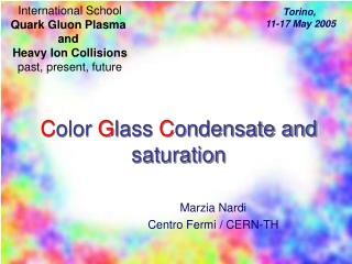 C olor  G lass  C ondensate and saturation